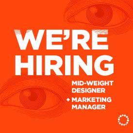 We are hiring an awesome Designer & brilliant Marketing Manager